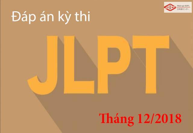 Đáp án đề thi JLPT (N5 - N1) tháng 12/2018