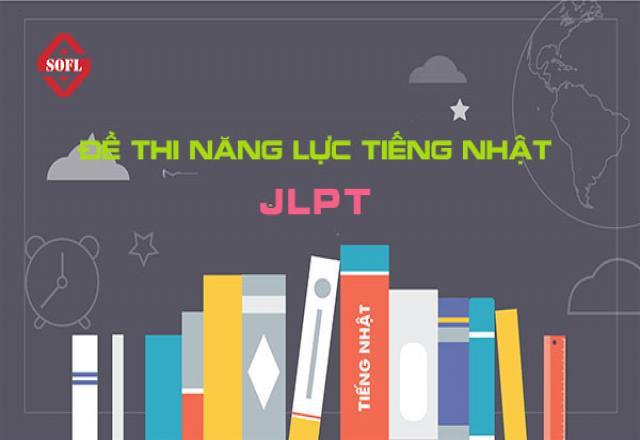 Trọn bộ cấu trúc đề thi JLPT từ N5 – N1 chuẩn mới nhất