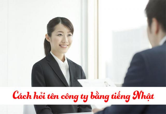 Cách hỏi tên công ty bằng tiếng Nhật