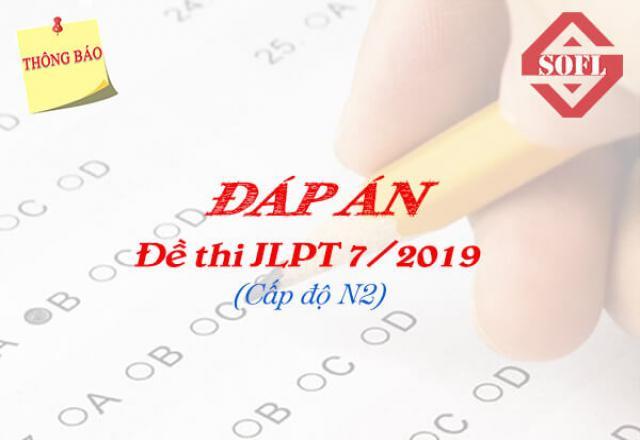 Đáp án đề thi JLPT N2 tháng 7/2019 - Cập nhập mới nhất