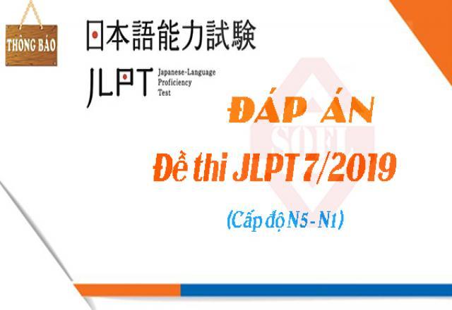 Đáp án đề thi JLPT 7/2019 cấp độ từ N5-N1