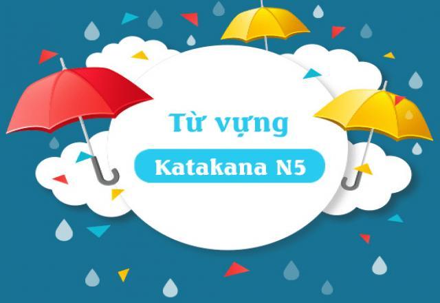 Mách bạn những từ vựng tiếng Nhật Katakana N5 phổ biến nhất