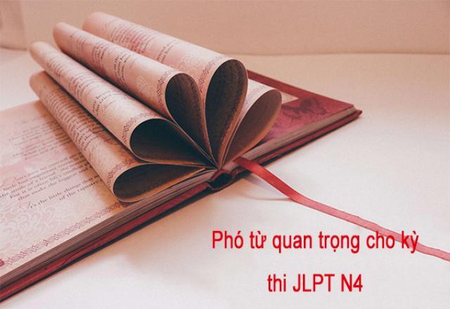 Bạn đã thuộc hết các phó từ quan trọng cho kỳ thi N4 JLPT chưa?